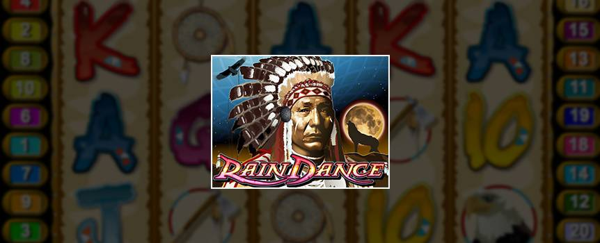 It's been a hot, dry summer so be sure to make it rain when you play the exciting online Slot, Rain Dance.  North American rain-making rituals were thought to help tribes get through the dry weather and there's no reason we can't bank on that belief today. Try out your very own version of the Rain Dance and you might get caught in a downpour of cash prizes. Make it rain and the chiefs could be showing their appreciation by offering up free spins, free games or even the random progressive jackpot.
