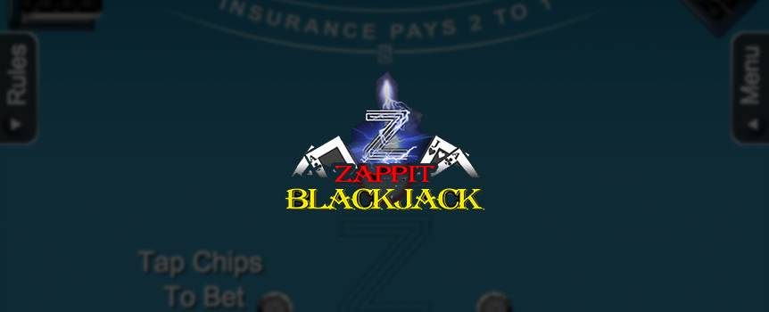 "Blackjack games are always a crowd favorite and Zappit Blackjack is no exception. Not only is this game easy to learn, it also guarantees endless fun and entertainment. Your aim is simple and exactly the same as classic Blackjack: get as close to 21 without going higher than 21, while having a higher hand than the dealer. If you're dealt a hand with a hard total of 15, 16 or 17, you can choose to hit the ""zap"" button instead, which will swap your cards for two new ones. Prepare to zap, zap, zap and make your playing experience an electrifying one!"